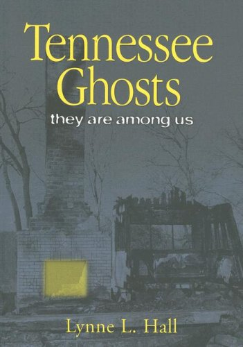 Tennessee Ghosts: They Are Among Us