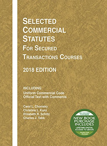 Selected Commercial Statutes for Secured Transactions Courses, 2018 (Selected Statutes)