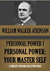 PERSONAL POWER I. Personal Power: Your Master Self. (Timeless Wisdom Collection Book 130)