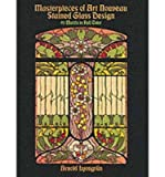 img - for Masterpieces of Art Nouveau Stained Glass Design (Dover Pictorial Archives) (Paperback) - Common book / textbook / text book