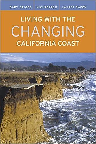 Living With The Changing California Coast: Gary Griggs, Kiki Patsch, Lauret  Savoy, Reinhard Flick, Kim Fulton Bennett, Karen Grove, Cheryl Hapke, ...
