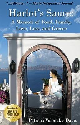 Harlot's Sauce: A Memoir of Food, Family, Love, Loss, and Greece