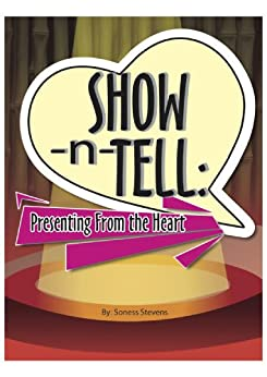 Show-N-Tell.us - Presenting Live & Online by [Stevens, Soness]
