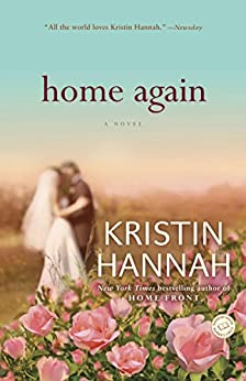 Home Again: A Novel by [Hannah, Kristin]