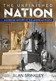 The Unfinished Nation: a Concise History of the American People Volume 1, Alan Brinkley, 007741229X