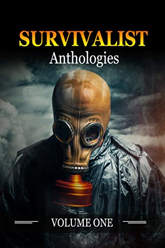 Survivalist Anthologies Volume 1 by [Shepherd, George]