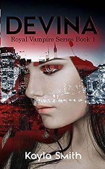Devina (Royal Vampire Series Book 1) by [Smith, Kayla]