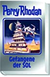 Gefangene der SOL: Perry Rhodan Band 122 (Perry Rhodan Silberband)