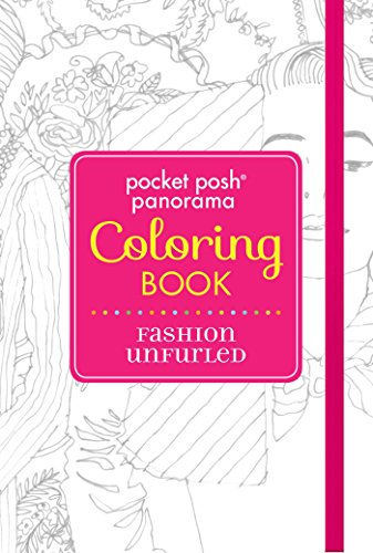 Posh Fashion - Pocket Posh Panorama Adult Coloring Book: Fashion Unfurled: An Adult Coloring