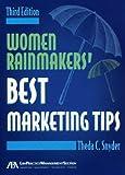Women Rainmakers' Best Marketing Tips, Theda C. Snyder, 1616320249