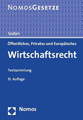 Öffentliches, Privates und Europäisches Wirtschaftsrecht: Textsammlung, Rechtsstand: 15. Februar 2015 (German Edition)