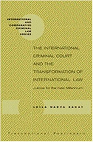 The International Criminal Court And The Transformation Of International Law: Justice For The New Millenium: Justice For The New Millennium por Leila Sadat