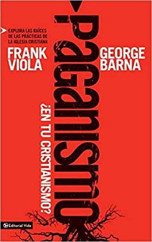 Explora las raíces de las practicas de la iglesia cristiana: Amazon.es: Frank Viola, George Barna: Libros