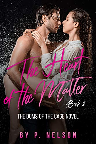 The Heart of the Matter: A Doms of The Cage Novel (The Dom's of the Cage Series Book 2)