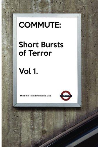 Commute: Short Bursts of Terror Volume 1: Presented by Sanitarium Press