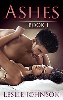 Ashes - Book 1 (Romantic Suspense): Firefighter Romance by [Johnson, Leslie]