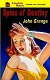 Spies of Destiny, John Grange, 1456311964