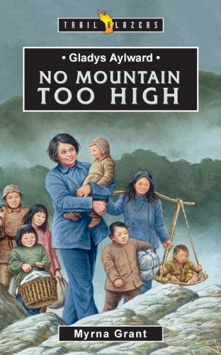Gladys Aylward: No Mountain Too High (Trailblazers)