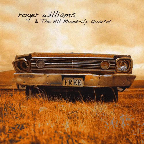 Free (Roger Williams And The All Mixed Up Quartet)