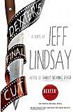 Dexter's Final Cut: A Novel (Dexter Series)