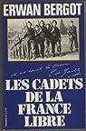 CADETS DE LA FRANCE par Bergot