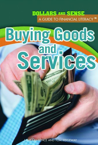 Download Buying Goods and Services (Dollars and Sense: A Guide to Financial Literacy) PDF ePub fb2 ebook
