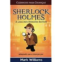 Sherlock Holmes Adaptado Para Crianças: A Liga DOS Homens Ruivos