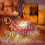 Dragon Knight's Medallion | Mary Morgan