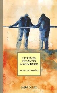Le temps des mots à voix basse, Grobéty, Anne-Lise