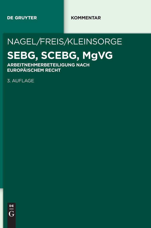 SEBG SCEBG MgVG  Beteiligung Der Arbeitnehmer Im Unternehmen Auf Der Grundlage Europäischen Rechts  De Gruyter Kommentar