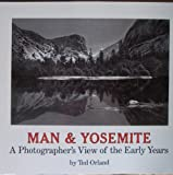 Man and Yosemite, Ted N. Orland, 0961454717