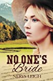No One's Bride (Escape to the West) (Volume 1) by  Nerys Leigh in stock, buy online here