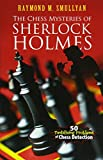 The Chess Mysteries Of Sherlock Holmes: Fifty Tantalizing Problems Of Chess Detection (dover Recreational Math)-Raymond M. Smullyan