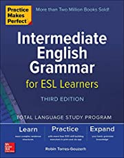 Practice Makes Perfect: Intermediate English Grammar for ESL Learners, Third Edition