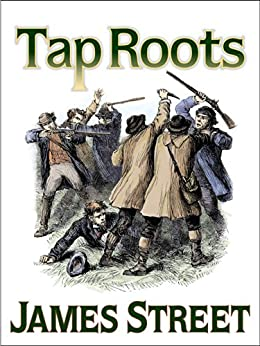 Tap Roots (Dabney family Saga Book 2) by [Street, James H]