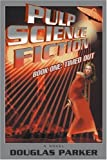 Pulp Science Fiction, Douglas Parker, 0595406068