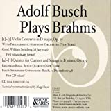Adolf Busch Plays Brahms: Violin Concerto / Clarinet Quintet