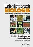 Unterrichtspraxis Biologie, Bd.16, Grundlagen zur Verhaltenslehre