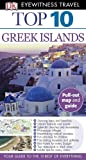 Eyewitness Travel Guides Top Ten - Greek Islands, Dorling Kindersley Publishing Staff, 0756669200
