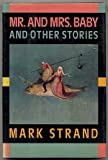 Mr. and Mrs. Baby, Mark Strand, 0394513592