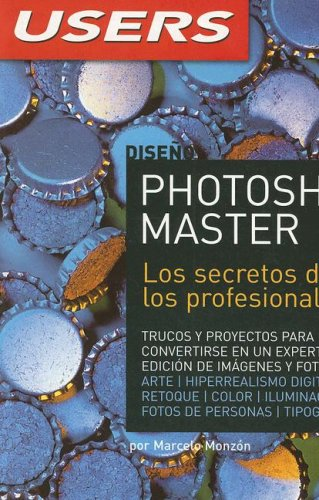 PHOTOSHOP MASTER: Espanol, Manual Users, Manuales Users (Spanish Edition) [Marcelo Monzon] (Tapa Blanda)