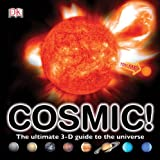 Cosmic!: The Ultimate 3-D Guide to the Universe [With Soundboard]