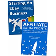 Starting Your First Internet Business: Make Money Through Affiliate Marketing & Selling on Ebay