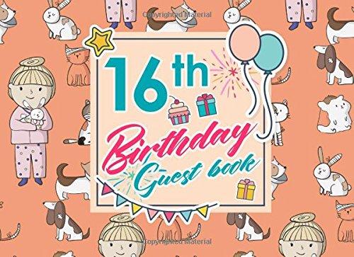 Read Online 16th Birthday Guest Book: Birthday Girl Guest Book, Guest Book For Visitors, Blank Guest Book Lined, Guest Sign In For Birthday, Cute Veterinary Animals Cover (Volume 91) PDF
