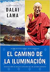El Camino De La Iluminación Becoming Enlightened Spanish Ed Atria Espanol Spanish Edition 9781439138731 Dalai Lama His Holiness The Hopkins Ph D Jeffrey Hopkins Ph D Jeffrey Books