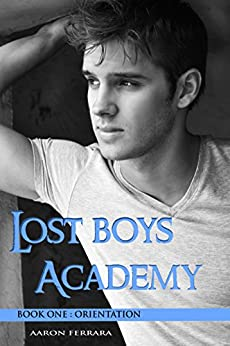 Lost Boys Academy (Book One: Orientation) by [Ferrara, Aaron]