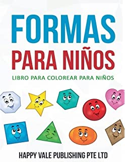 Formas Para Niños: Libro para colorear Para Niños (Spanish Edition)