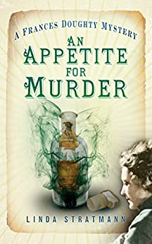 Appetite for Murder (The Frances Doughty Mysteries) by [Stratmann, Linda]
