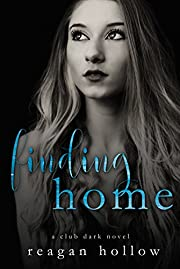 Finding Home: A Club Dark Novel