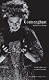 Download Gormenghast: Adapted from the Mervyn Peake's Trilogy of Novels (Oberon Modern Plays) in PDF ePUB Free Online